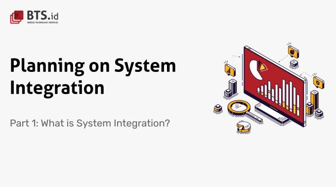 Planning On System Integration Part 1: What Is System Integration?