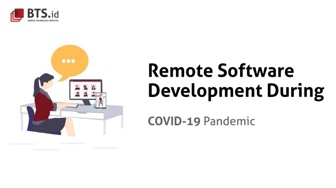 Remote Software Development During COVID-19 Pandemic