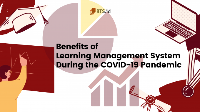Benefits Of Learning Management System During The COVID-19 Pandemic